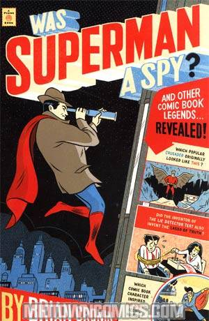 Was Superman A Spy & Other Comic Book Legends Revealed SC