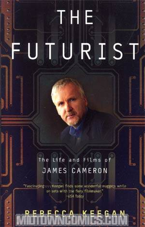 Futurist The Life And Films Of James Cameron TP