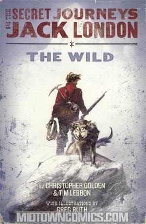 Secret Journeys Of Jack London Novel Book 1 Wild HC
