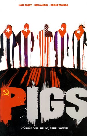 Pigs Vol 1 Hello Cruel World TP