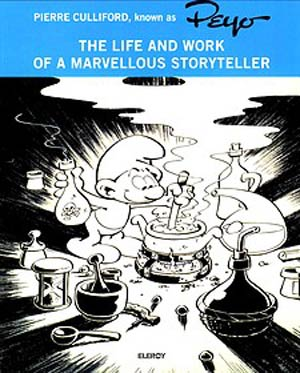 PEYO The Life And Work Of A Marvelous Storyteller TP
