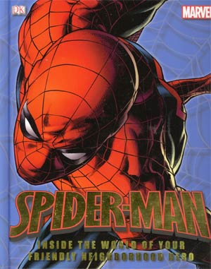 Spider-Man Inside The World Of Your Friendly Neighborhood Hero HC