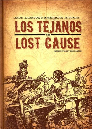 Jack Jacksons American History Los Tejanos And Lost Cause HC