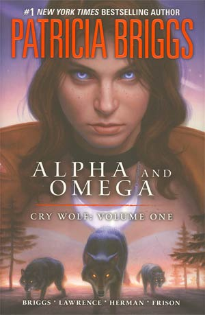 Patricia Briggs Alpha & Omega Cry Wolf Vol 1 HC