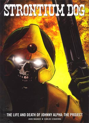 Strontium Dog Life And Death Of Johnny Alpha The Project GN