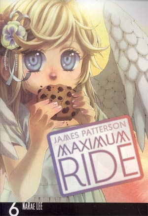 Maximum Ride The Manga Vol 6 TP