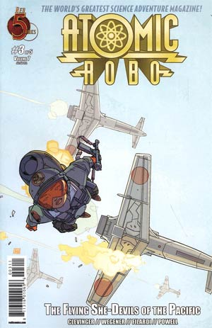 Atomic Robo And The Flying She-Devils Of The Pacific #3