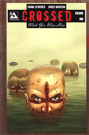 Crossed Wish You Were Here Vol 1 HC Regular Edition