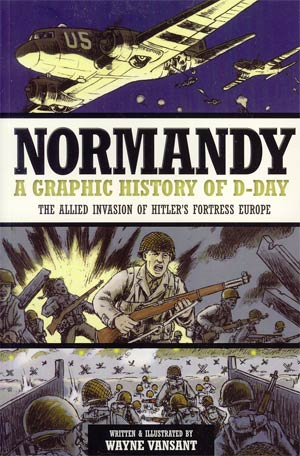 Normandy A Graphic History Of D-Day TP