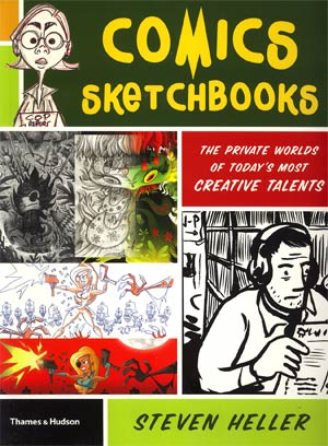 Comics Sketchbooks Private Worlds Of Todays Most Creative Talents SC