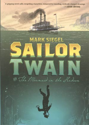 Sailor Twain Or The Mermaid In The Hudson HC