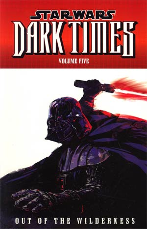 Star Wars Dark Times Vol 5 Out Of The Wilderness TP