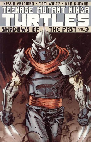 Teenage Mutant Ninja Turtles Ongoing Vol 3 Shadows Of The Past TP