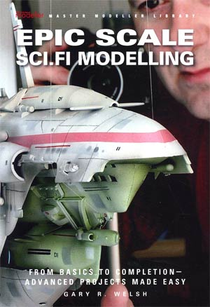 Sci-Fi & Fantasy Modeller Presents Modelling The 21st Century Vol 5 Epic Scale Of Modelling TP