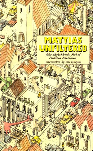 Mattias Unfiltered Sketchbook Art Of Mattias Adolfsson TP
