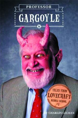 Tales From Lovecraft Middle School Book 1 Professor Gargoyle HC
