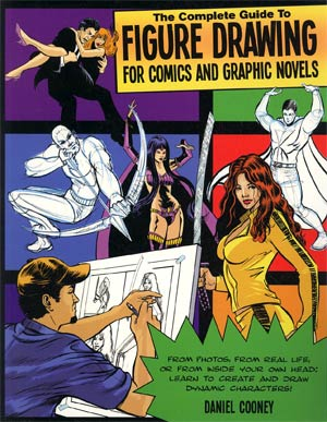 Complete Guide To Figure Drawing For Comics And Graphic Novels SC