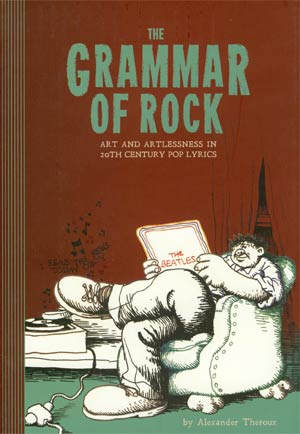 Grammar Of Rock Art And Artlessness In 20th Century Pop Lyrics HC
