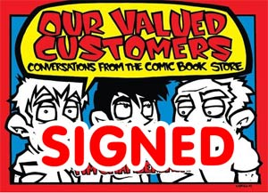 Our Valued Customers Conversations From The Comic Book Store SC Signed By Tim Chamberlain