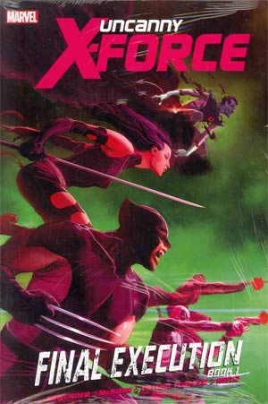 Uncanny X-Force Final Execution Book 1 HC
