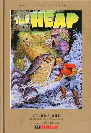 Roy Thomas Presents The Heap Vol 1 HC