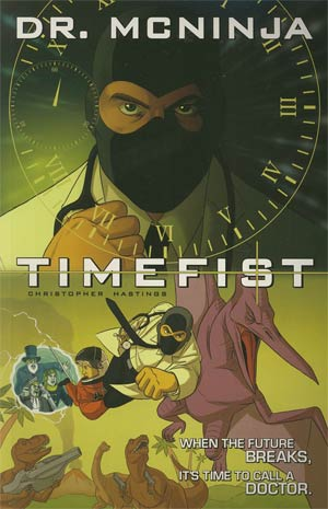 Adventures Of Dr McNinja Vol 2 Timefist TP