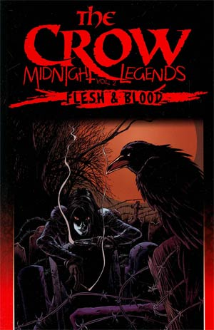 Crow Midnight Legends Vol 2 Flesh & Blood TP