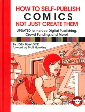 How To Self-Publish Comics Not Just Create Them HC Updated Edition