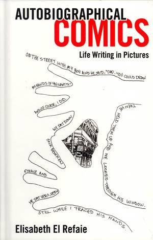 Autobiographical Comics Life Writing In Pictures HC