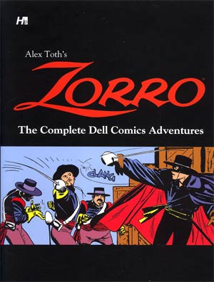 Alex Toths Zorro The Complete Dell Comics Adventures HC