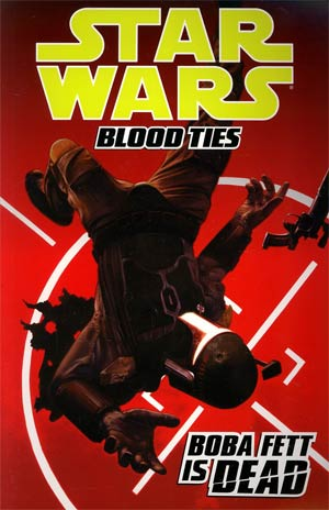 Star Wars Blood Ties Vol 2 Boba Fett Is Dead TP