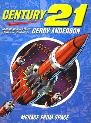 Century 21 Classic Comic Strips From The Worlds Of Gerry Anderson Menace From Space HC