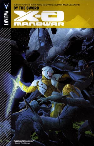 X-O Manowar Vol 1 By The Sword TP