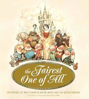 Fairest One Of All Making Of Walt Disneys Snow White And The Seven Dwarfs HC