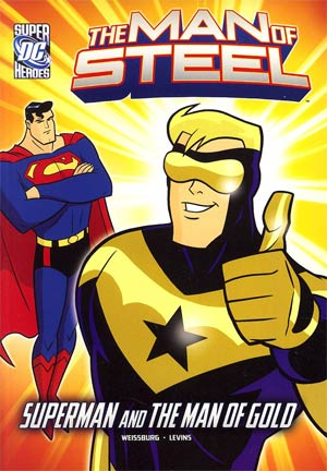 DC Super Heroes Man Of Steel Superman And The Man Of Gold Young Readers Novel TP