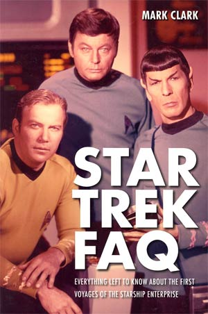 Star Trek FAQ Everything Left To Know About The First Voyages Of The Starship Enterprise TP