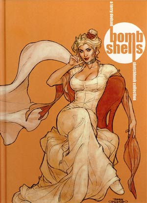 Bombshells A Terry Dodson Sketchbook Collection HC