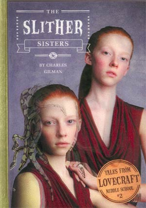 Tales From Lovecraft Middle School Book 2 Slither Sisters HC