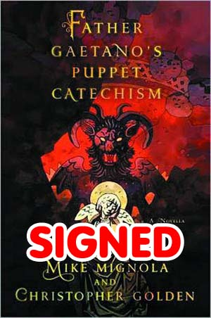 Father Gaetanos Puppet Catechism An Illustrated Novella HC Signed By Christopher Golden & Mike Mignola