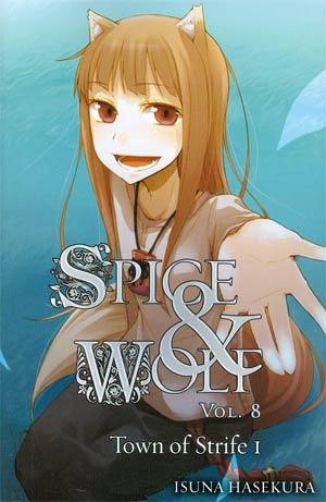 Spice & Wolf Novel Vol 8 Town Of Strife I