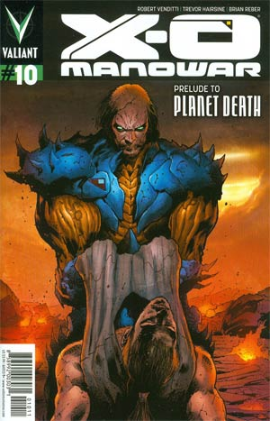 X-O Manowar Vol 3 #10 1st Ptg Regular Trevor Hairsine Cover