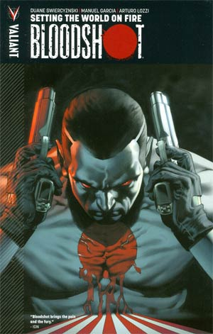 Bloodshot Vol 1 Setting The World On Fire TP