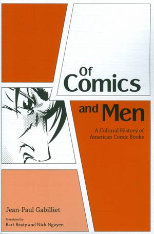 Of Comics And Men Cultural History Of American Comic Books SC