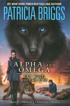 Patricia Briggs Alpha & Omega Cry Wolf Vol 2 HC