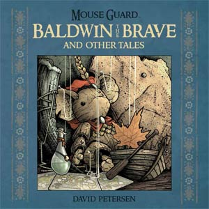 Mouse Guard Baldwin The Brave And Other Tales HC