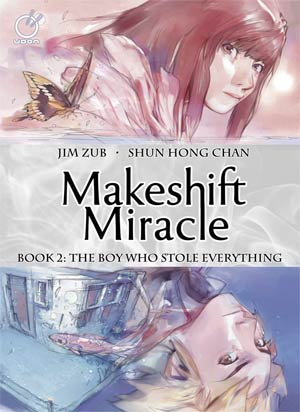 Makeshift Miracle Vol 2 Boy Who Stole Everything HC