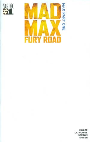 Mad Max Fury Road Mad Max #1 Cover B Variant Blank Cover