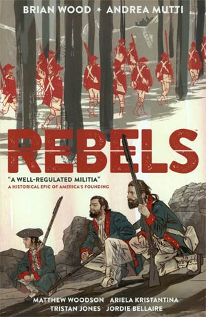 Rebels Vol 1 A Well-Regulated Militia TP