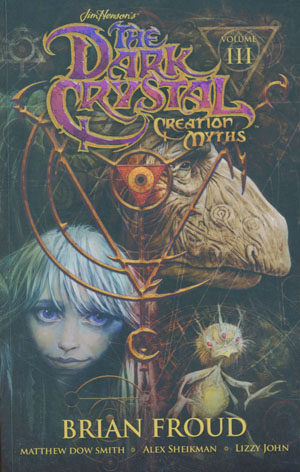 Jim Hensons Dark Crystal Creation Myths Vol 3 TP