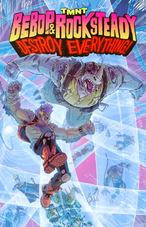 Teenage Mutant Ninja Turtles Bebop & Rocksteady Destroy Everything TP